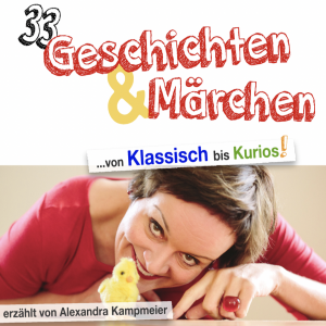 33 Märchen & Geschichten - von Klassisch bis Kurios